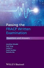 Passing the FRACP Written Examination : Questions and Answers - Jonathan Gleadle