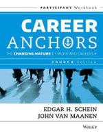 Career Anchors : The Changing Nature of Careers Participant Workbook - Edgar H. Schein