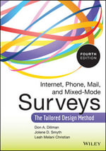 Internet, Phone, Mail, and Mixed-Mode Surveys : The Tailored Design Method - Don A. Dillman