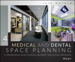 Medical and Dental Space Planning : A Comprehensive Guide to Design, Equipment, and Clinical Procedures - Jain Malkin