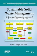 Sustainable Solid Waste Management : A Systems Engineering Approach - Ni-Bin Chang