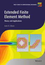 Extended Finite Element Method : Theory and Applications - Amir R. Khoei