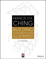 Building Construction Illustrated - Francis D. K. Ching