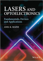 Lasers and Optoelectronics : Fundamentals, Devices and Applications - Anil Kumar Maini