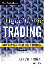 Algorithmic Trading : Winning Strategies and Their Rationale - Ernie Chan