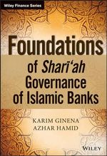 Foundations of Shari'ah Governance of Islamic Banks : The Role of Sharia Supervisory Boards, Internal Audit and Advisory Firms - Karim Ginena