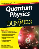 Quantum Physics For Dummies : For Dummies - Steven Holzner