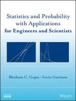Statistics and Probability with Applications for Engineers and Scientists : Modelling in the Financial Services Industry - Bhisham C. Gupta