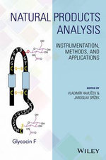 Natural Products Analysis : Instrumentation, Methods, and Applications