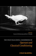 The Wiley-Blackwell Handbook of Operant and Classical Conditioning : A Clinician's Guide to Overcoming Common Obstacles... - Frances K. McSweeney