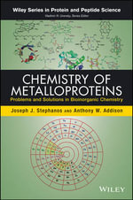 Chemistry of Metalloproteins : Problems and Solutions in Bioinorganic Chemistry - Joseph J. Stephanos