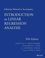 Solutions Manual to Accompany Introduction to Linear Regression Analysis : Solutions Manual - Ann G. Ryan