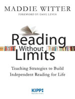 Reading without Limits : Teaching Strategies to Build Independent Reading for Life - Maddie Witter