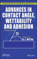 Advances in Contact Angle, Wettability and Adhesion : v. 5 - K. L. Mittal