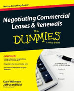 Negotiating Commercial Leases & Renewals For Dummies : Simulations and Case Studies - Dale R. Willerton