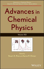 Advances in Chemical Physics : Advances in Chemical Physics, Volume 153
