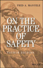 On the Practice of Safety : Safety and Usability - Fred A. Manuele