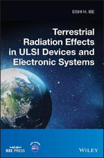 Terrestrial Radiation Effects in ULSI Devices and Electronic Systems - Eishi H. Ibe