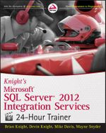 Knight's Microsoft SQL Server 2012 Integration Services 24-Hour Trainer - Brian Knight