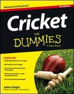 Cricket For Dummies : The Making of a Test Match - Julian Knight
