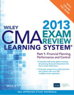 Wiley CMA Learning System Exam Review 2013: Pt. 1 : Financial Planning, Performance and Control, + Test Bank - IMA
