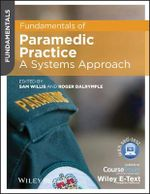 Fundamentals of Paramedic Practice : A Systems Approach - Sam Willis