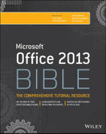 Office 2013 Bible : Mr. Spreadsheet's Bookshelf - Lisa A. Bucki