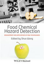 Food Chemical Hazard Detection : Development and Application of New Technologies