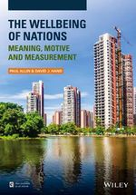 The Wellbeing of Nations : Meaning, Motive and Measurement - Paul Allin