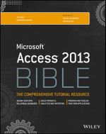 Access 2013 Bible - Michael Alexander