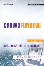 Crowdfunding : A Guide to Raising Capital on the Internet - Steven Dresner