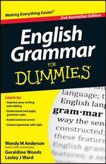 English Grammar for Dummies : 2nd Australian Edition - Wendy M. Anderson