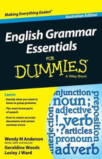 English Grammar Essentials for Dummies : Australian Edition - Wendy M. Anderson