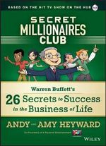 Secret Millionaire's Club : Warren Buffett's 25 Secrets to Success in the Business of Life - A. Heyward