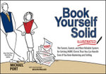 Book Yourself Solid Illustrated : The Fastest, Easiest, and Most Reliable System for Getting More Clients Than You Can Handle Even If You Hate Marketing and Selling - Michael Port