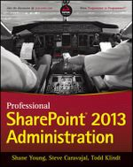 Professional SharePoint 2013 Administration : Technology, Operation, and Experiences - Shane Young