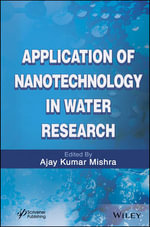 Applications of Nanotechnology in Water Research - Ajay Kumar Mishra