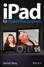 iPad For Digital Photographers - Derrick Story