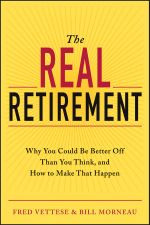 The Real Retirement : Why You Could Be Better Off Than You Think, and How to Make That Happen - Fred Vettese