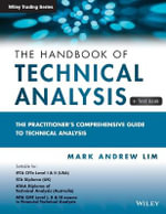 A Handbook of Technical Analysis : The Practitioner's Comprehensive Guide to Technical Analysis - Mark Andrew Lim