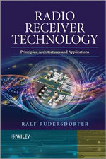 Radio Receiver Technology : Principles, Architectures and Applications - Ralf Rudersdorfer