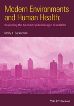 Modern Environments and Human Health : Revisiting the Second Epidemiological Transition - Molly K. Zuckerman