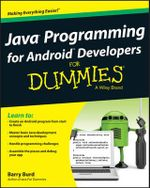 Java Programming for Android Developers For Dummies : For Dummies (Computers) - Barry Burd
