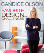 Candice Olson Favorite Design Challenges : The Art of Living Graciously - Candice Olson