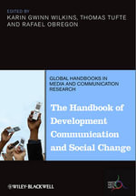 The Handbook of Development Communication and Social Change - Karin Gwinn Wilkins