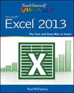 Teach Yourself Visually Excel 2013 - Paul McFedries