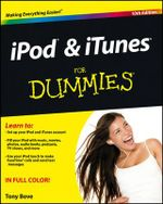 iPod & iTunes For Dummies : 10th Edition - Tony Bove