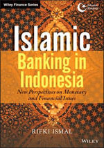 Islamic Banking in Indonesia : New Perspectives on Monetary and Financial Issues - Rifki Ismal