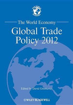 The World Economy : Global Trade Policy 2012 - David Greenaway