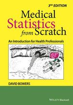 Medical Statistics from Scratch : An Introduction for Health Professionals